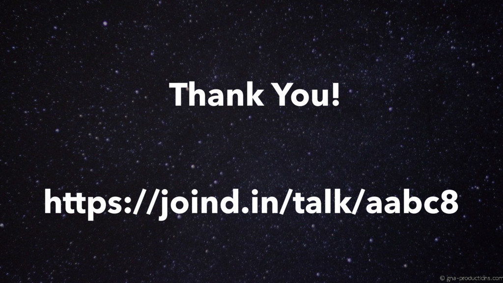 https://joind.in/talk/aabc8 Thank You!
