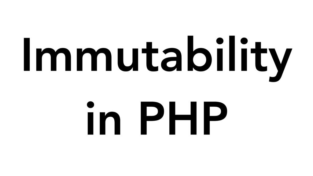 Immutability in PHP
