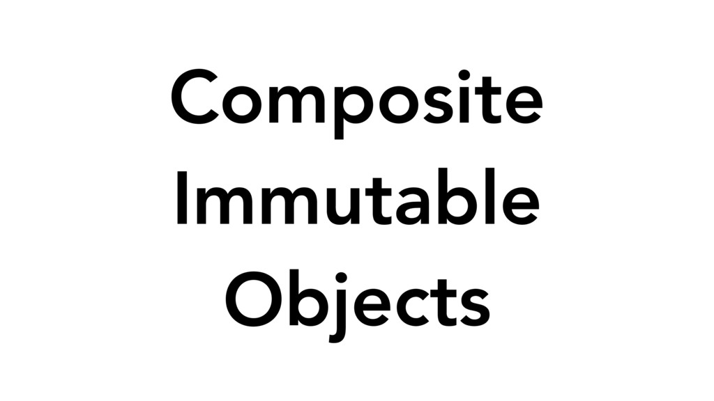 Composite Immutable Objects
