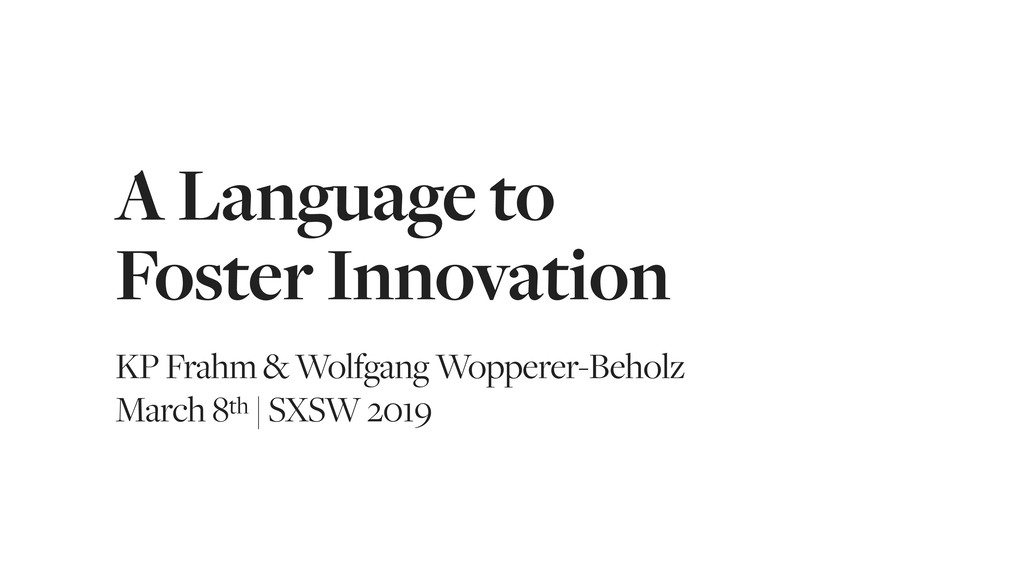 A Language to Foster Innovation KP Frahm & Wolf...