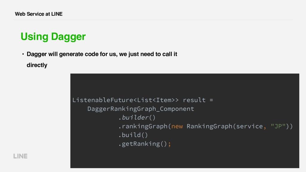 Web Service at LINE Using Dagger • Dagger will ...