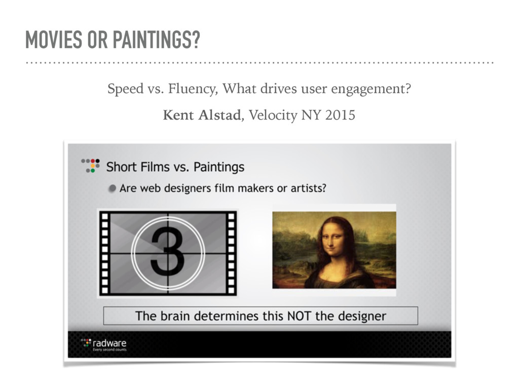 MOVIES OR PAINTINGS? Speed vs. Fluency, What dr...
