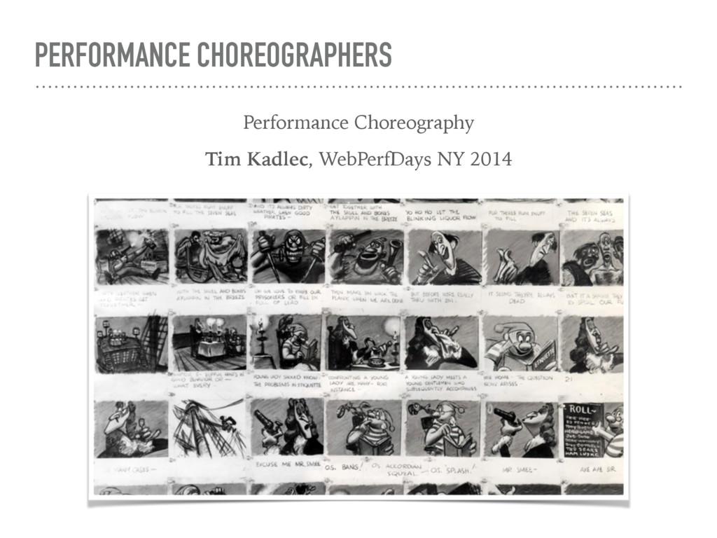 PERFORMANCE CHOREOGRAPHERS Performance Choreogr...