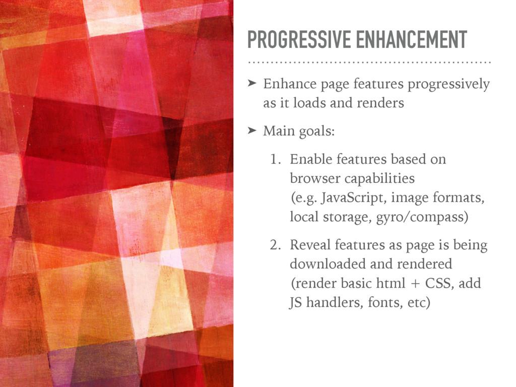 PROGRESSIVE ENHANCEMENT ➤ Enhance page features...