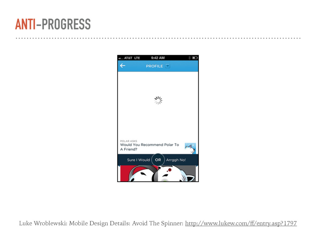 ANTI-PROGRESS Luke Wroblewski: Mobile Design De...