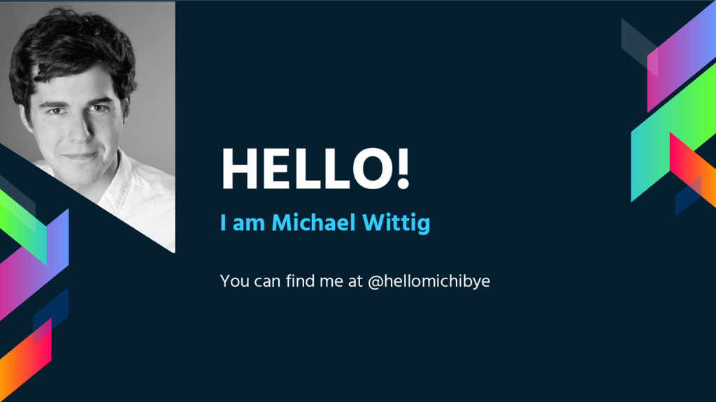 HELLO! I am Michael Wittig You can find me at @...
