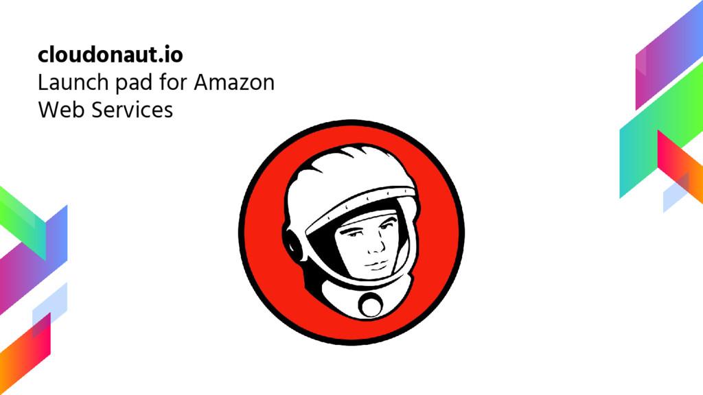 cloudonaut.io Launch pad for Amazon Web Services