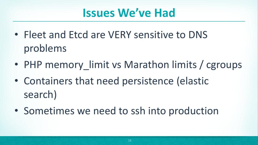 Issues We've Had • Fleet and Etcd...