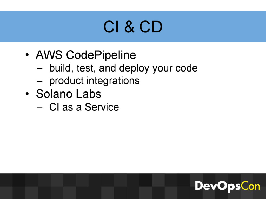 CI & CD • AWS CodePipeline – build, test, and d...