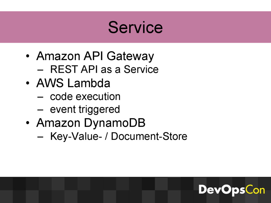 Service • Amazon API Gateway – REST API as a Se...