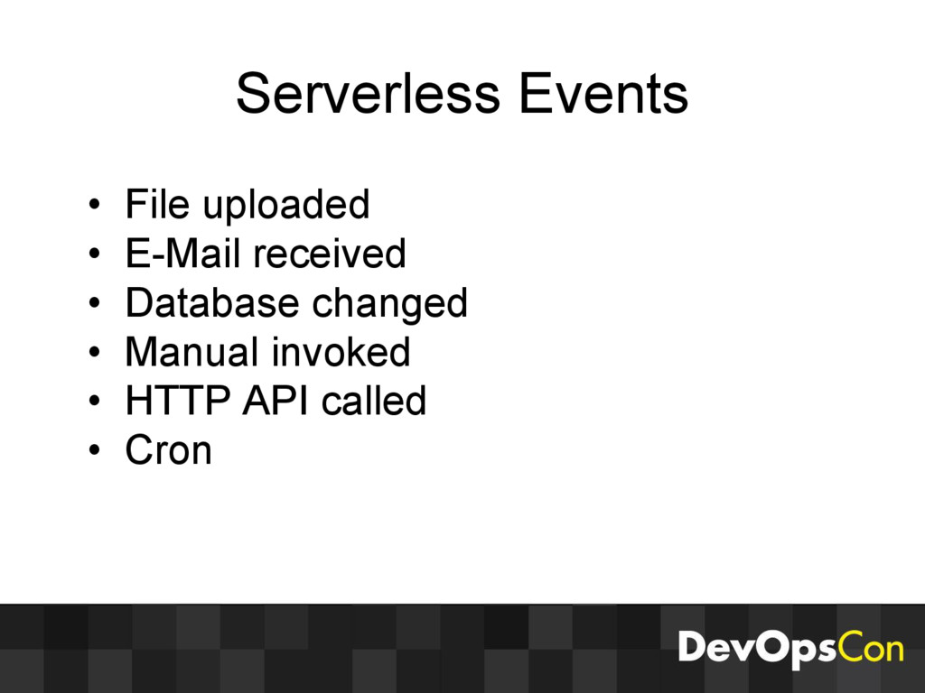 Serverless Events • File uploaded • E-Mail rece...