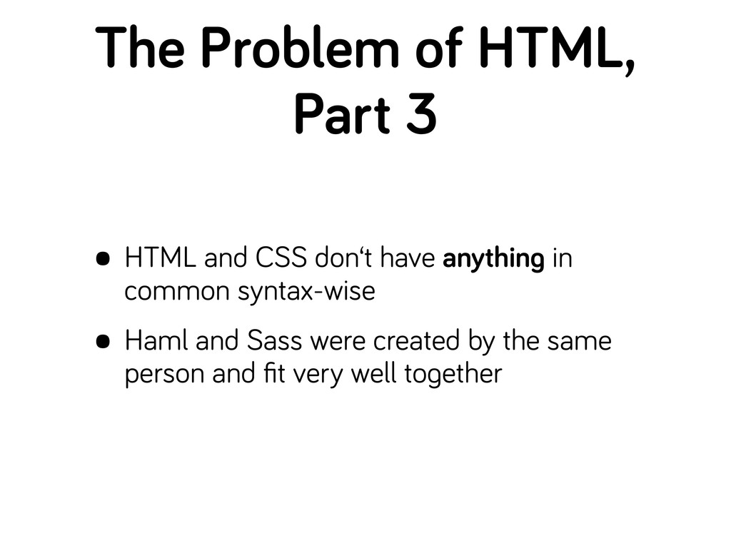 The Problem of HTML, Part 3 • HTML and CSS don'...