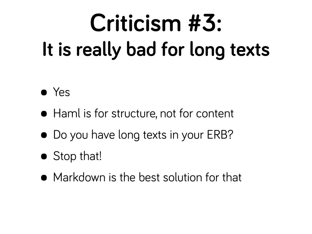 Criticism #3: It is really bad for lon texts • ...