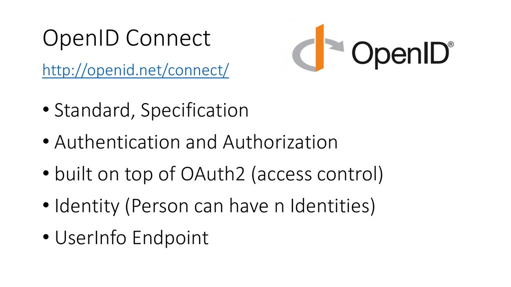 OpenID Connect http://openid.net/connect/ • Sta...