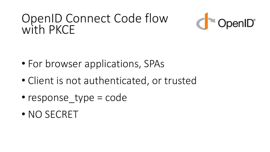 OpenID Connect Code flow with PKCE • For browse...