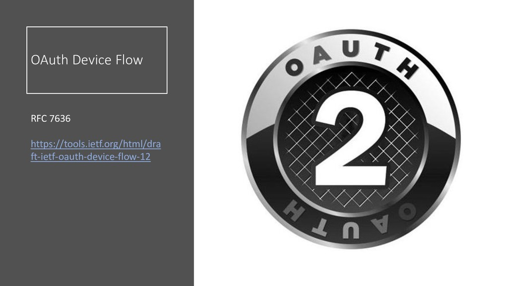 OAuth Device Flow RFC 7636 https://tools.ietf.o...