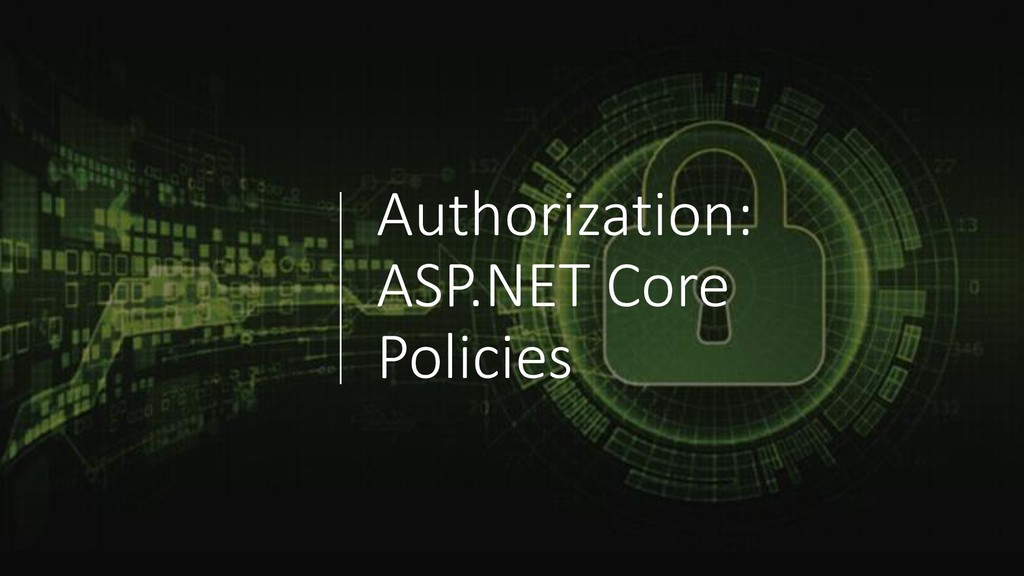 Authorization: ASP.NET Core Policies
