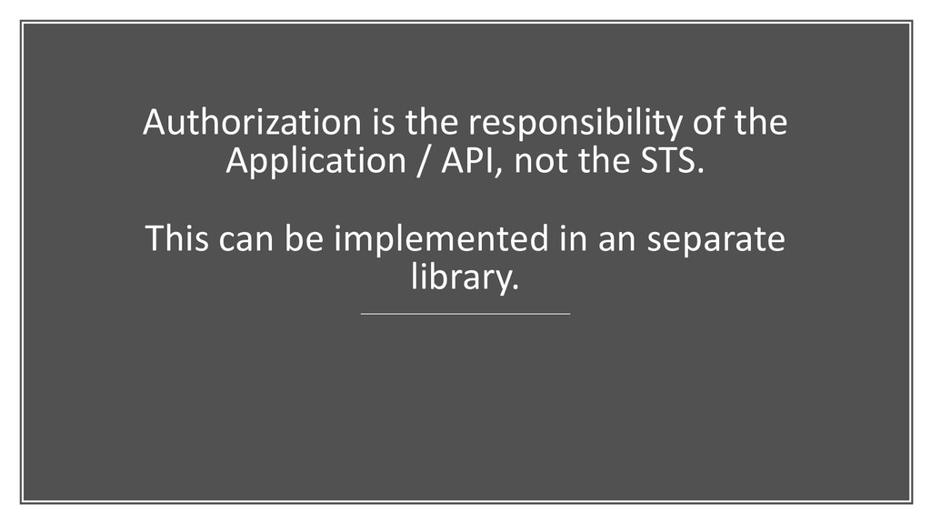 Authorization is the responsibility of the Appl...
