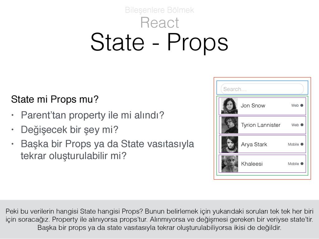 • Parent'tan property ile mi alındı? State mi P...