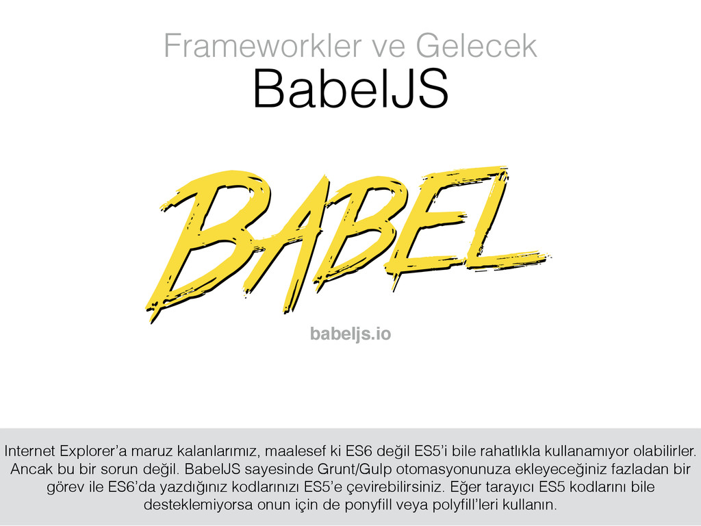 babeljs.io Frameworkler ve Gelecek BabelJS Inte...