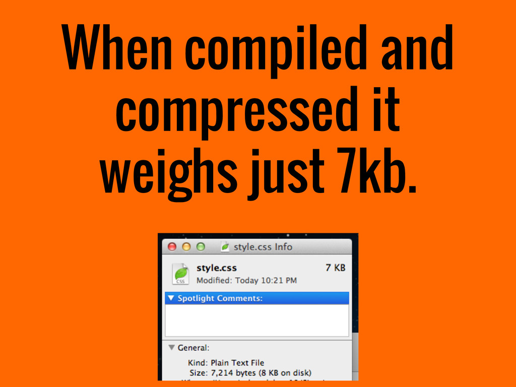 When compiled and compressed it weighs just 7kb.