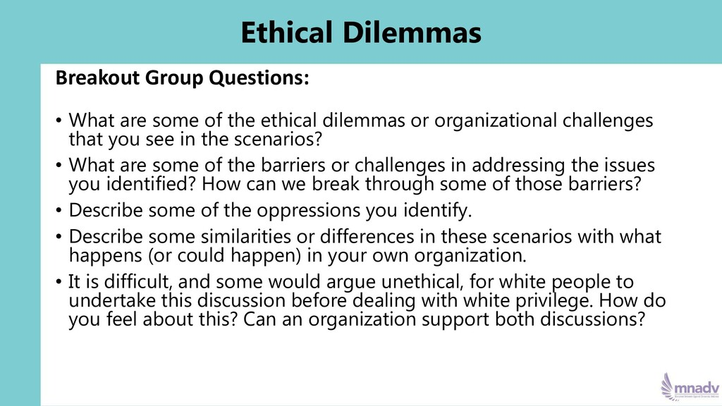 Ethical Dilemmas Breakout Group Questions: • Wh...