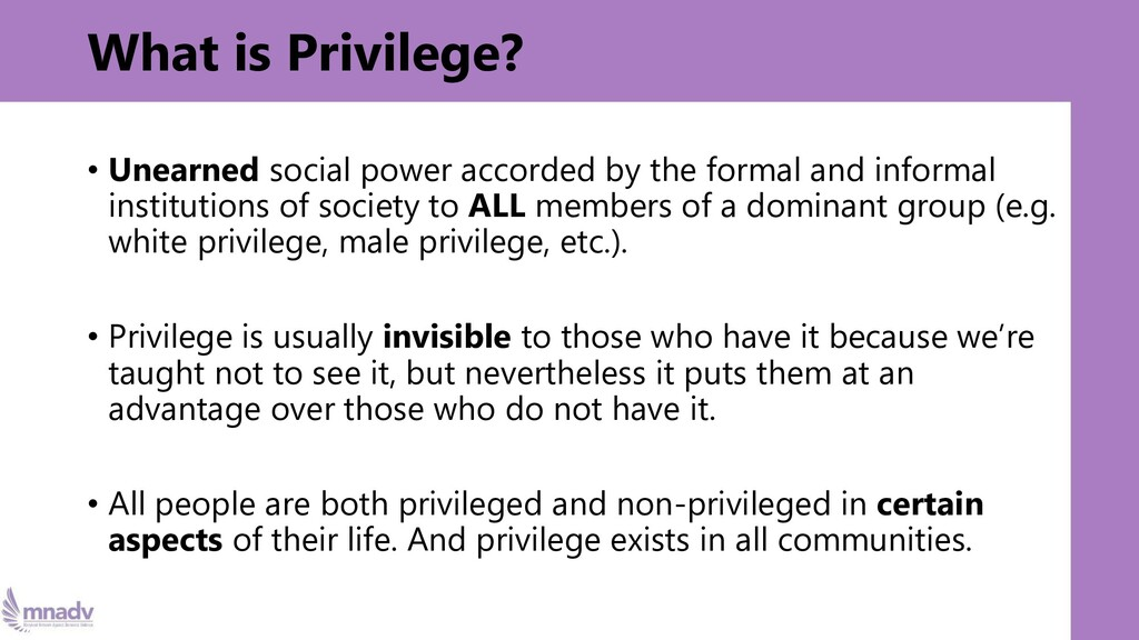 What is Privilege? • Unearned social power acco...