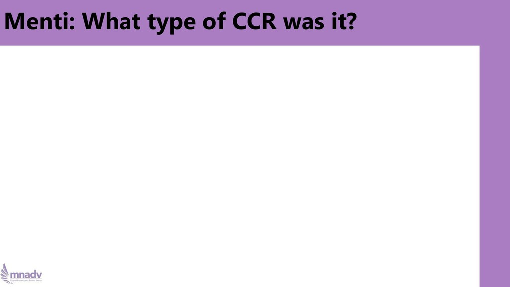 Menti: What type of CCR was it?