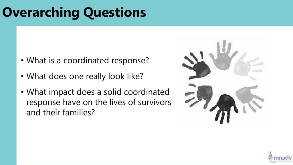 Overarching Questions • What is a coordinated r...