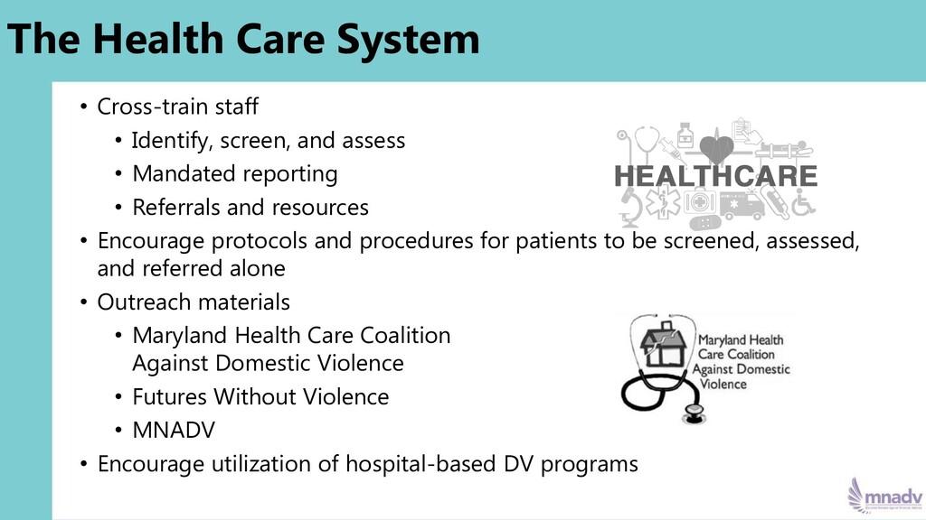 The Health Care System • Cross-train staff • Id...
