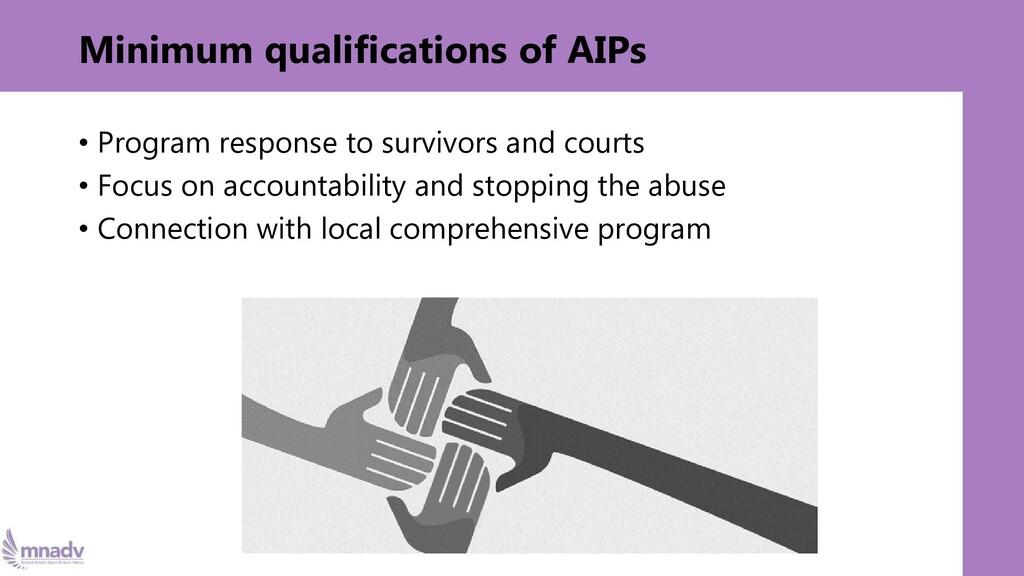 Minimum qualifications of AIPs • Program respon...
