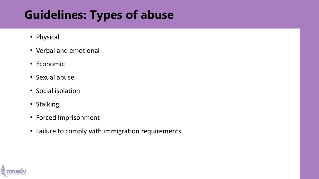 Guidelines: Types of abuse • Physical • Verbal ...