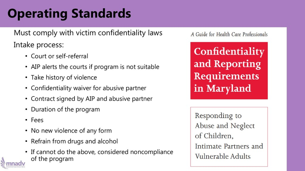 Operating Standards Must comply with victim con...