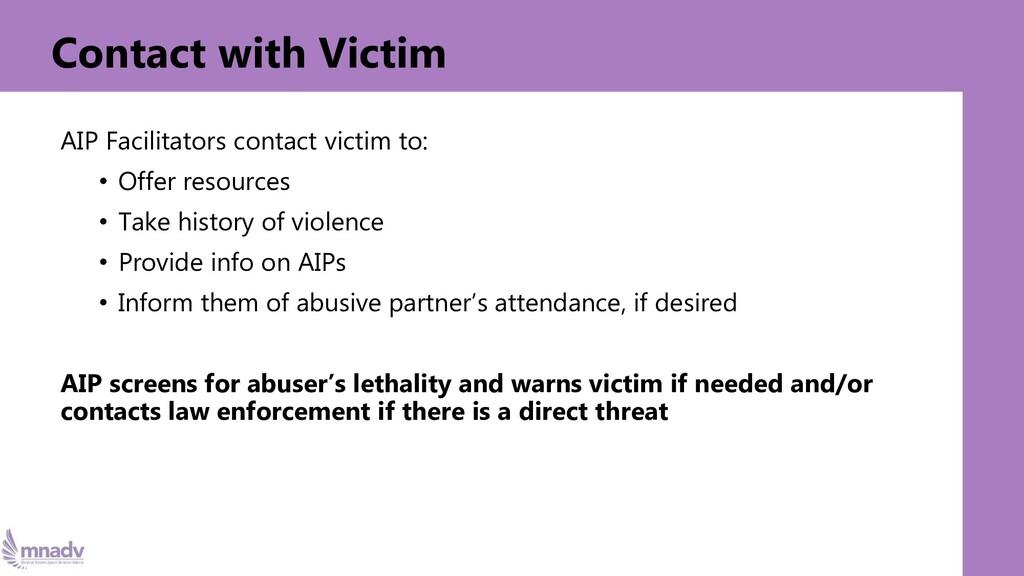 Contact with Victim AIP Facilitators contact vi...