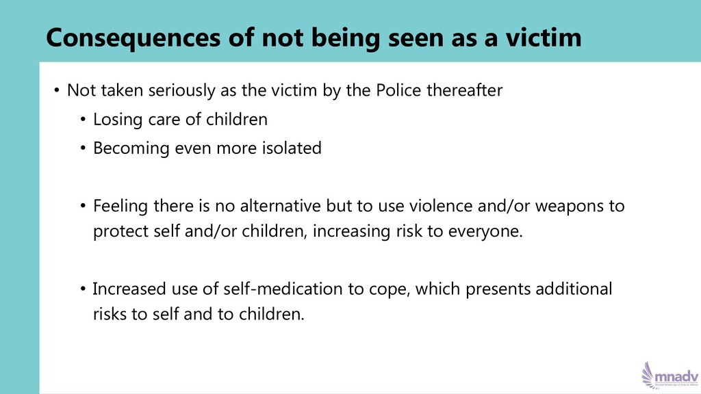 Consequences of not being seen as a victim • No...