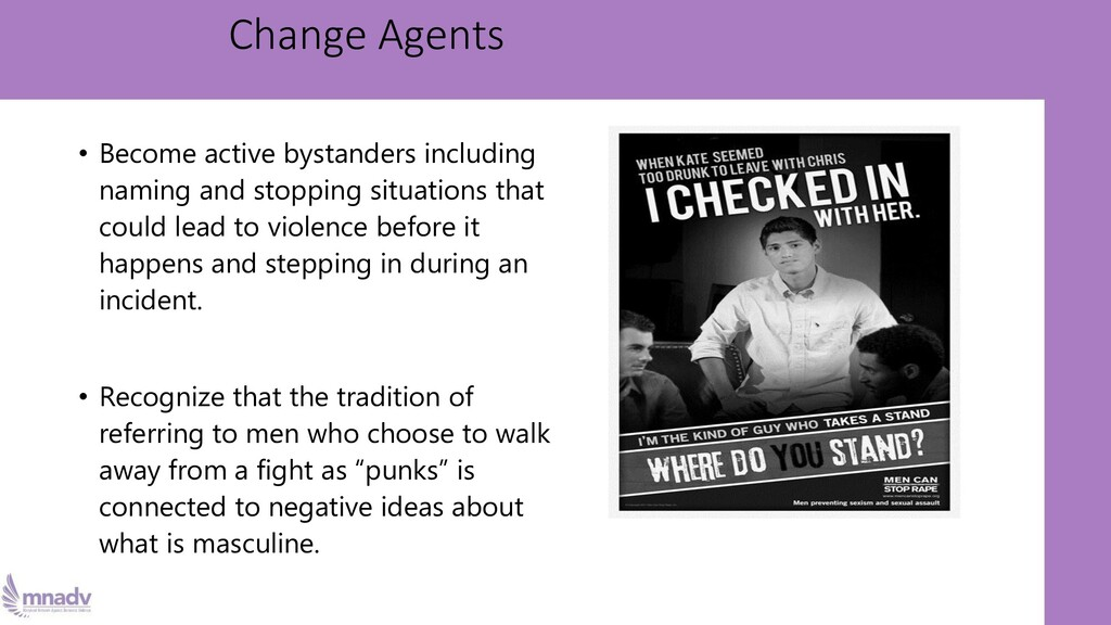 Change Agents • Become active bystanders includ...