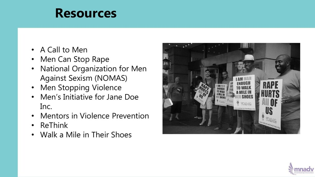 Resources • A Call to Men • Men Can Stop Rape •...