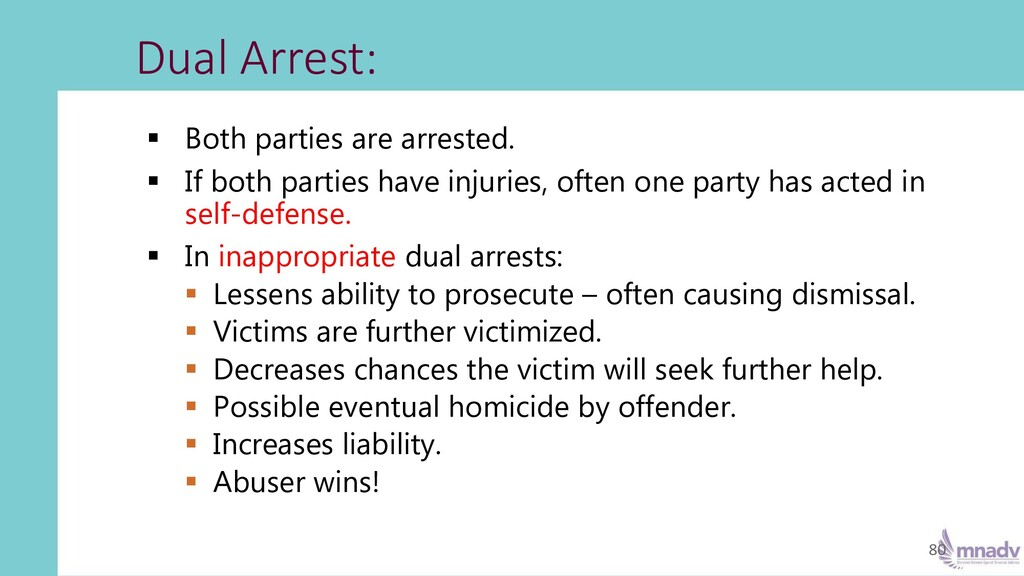 ▪ Both parties are arrested. ▪ If both parties ...