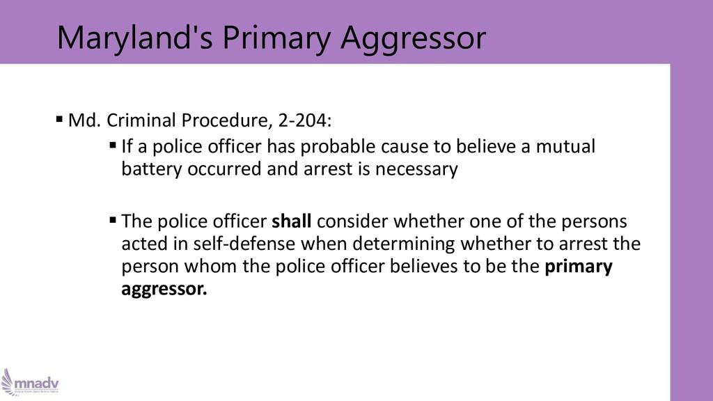 ▪ Md. Criminal Procedure, 2-204: ▪ If a police ...