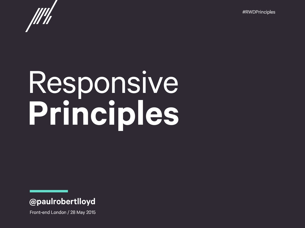#RWDPrinciples Responsive Principles Front-end...