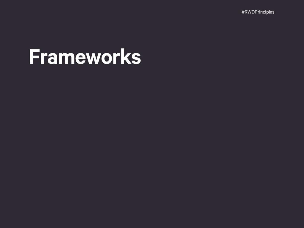 #RWDPrinciples Frameworks