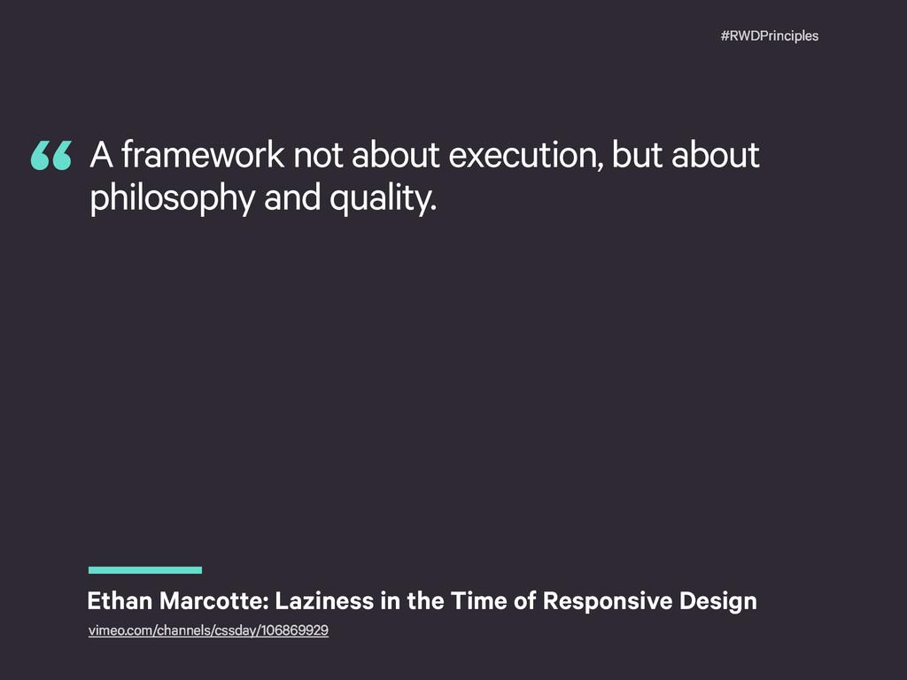 #RWDPrinciples A framework not about execution,...
