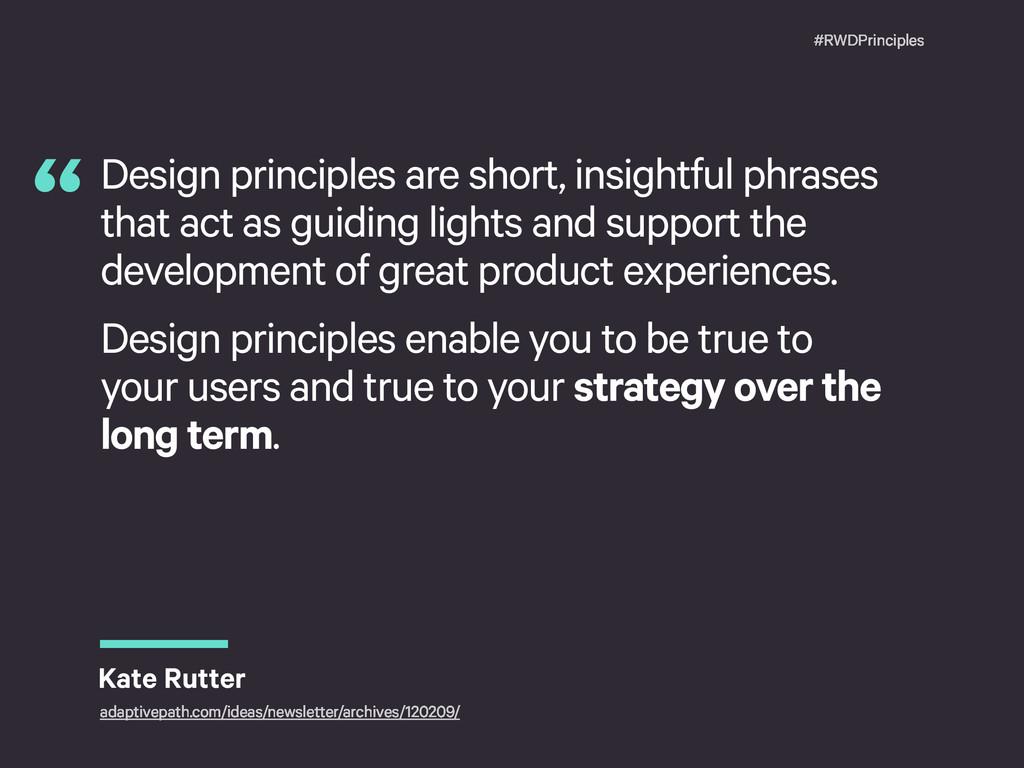 #RWDPrinciples Design principles are short, ins...