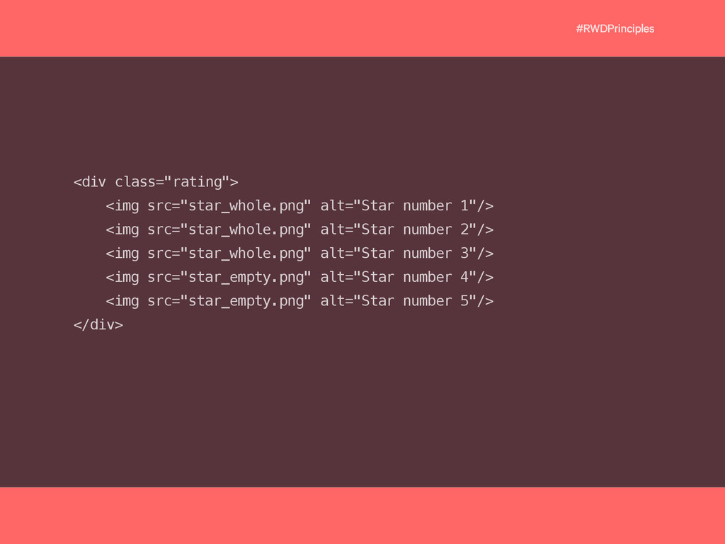 "#RWDPrinciples <div class=""rating""> <img src=""s..."