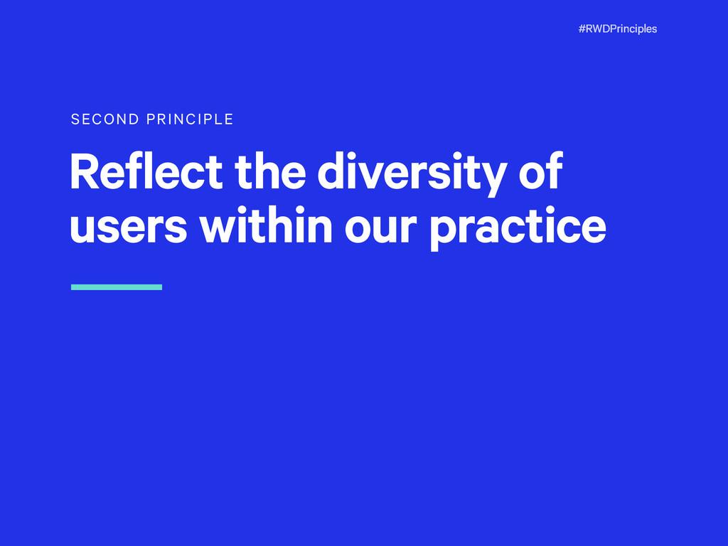 #RWDPrinciples SECOND PRINCIPLE Reflect the div...