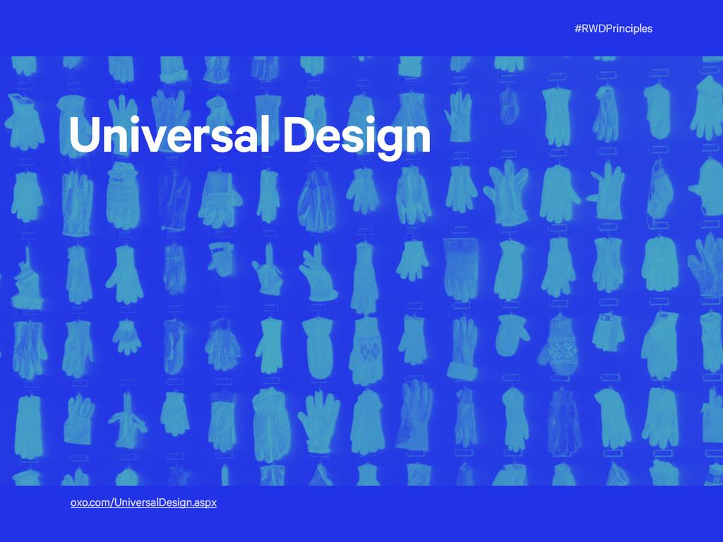#RWDPrinciples Universal Design oxo.com/Univers...