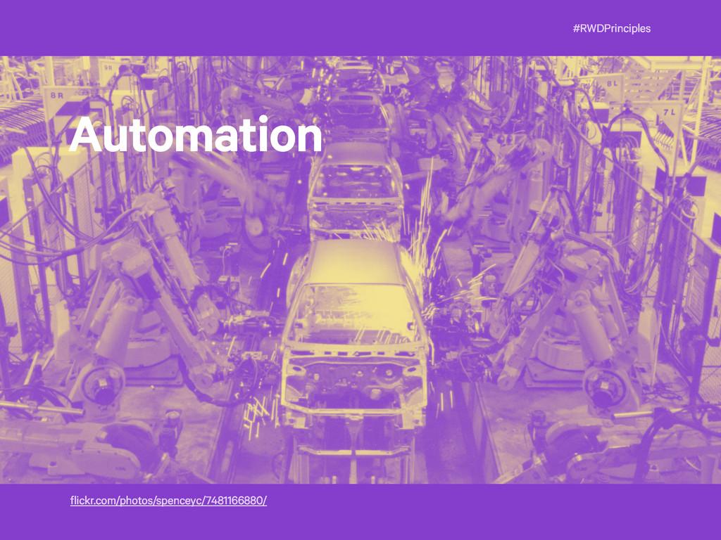 #RWDPrinciples Automation flickr.com/photos/spe...