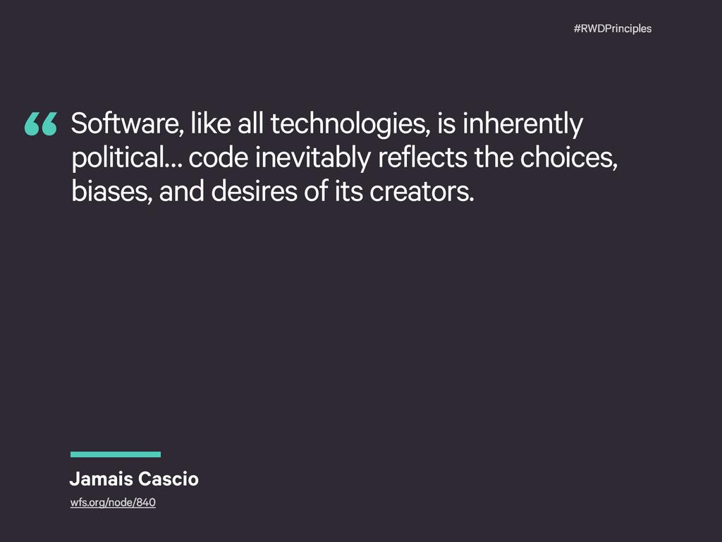 #RWDPrinciples Software, like all technologies,...