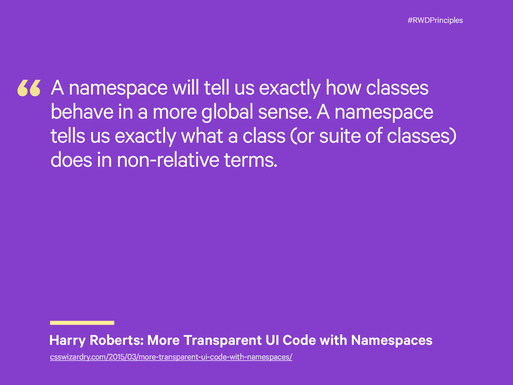 #RWDPrinciples A namespace will tell us exactly...