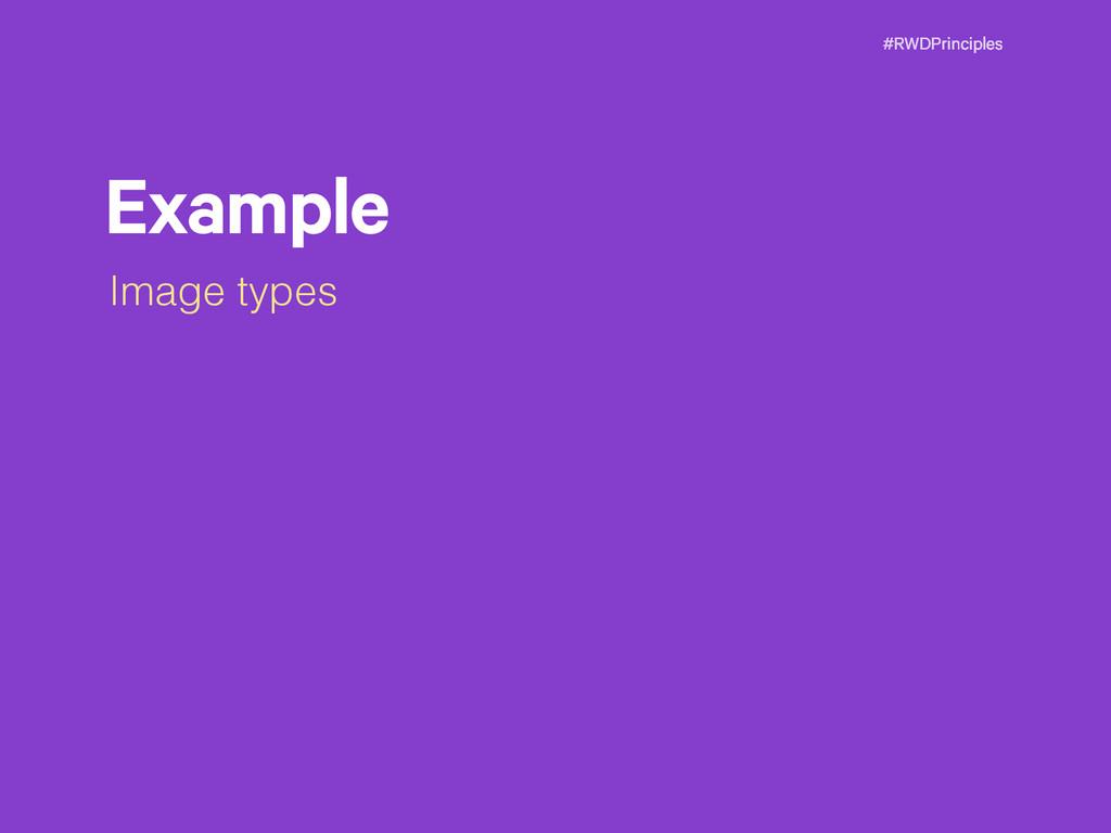 #RWDPrinciples Example Image types
